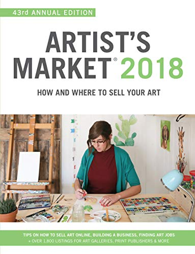 Artist's Market 2018: How and Where to Sell Your Art; Includes a FREE subscription to ArtistsMarketOnline.com; 43rd Annual Edition; Tips on How to ... & more (Artists and Graphic Designers Market) por Noel Rivera