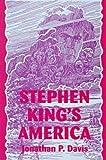 Stephen King's America, Jonathan P. Davis, 0879726482