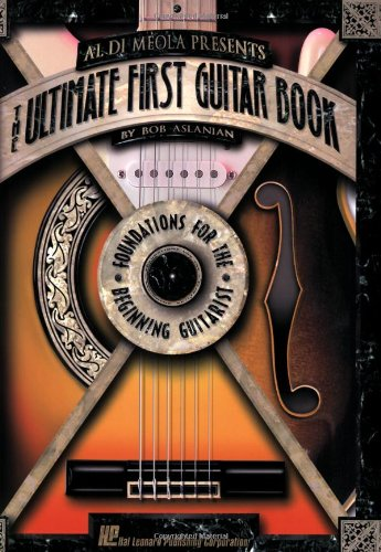 Al Di Meola Guitar (Al DiMeola Presents The Ultimate First Guitar Book (Ultimate Guitar Series))