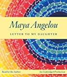Letter to My Daughter by Maya Angelou (2008-09-23)
