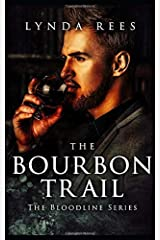 The Bourbon Trail (The Bloodline Series) Paperback