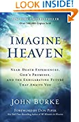 #3: Imagine Heaven: Near-Death Experiences, God's Promises, and the Exhilarating Future That Awaits You