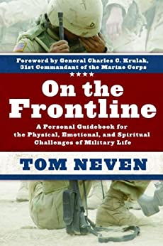 On the Frontline: A Personal Guidebook for the Physical, Emotional, and Spiritual Challenges of Mi by [Neven, Tom]