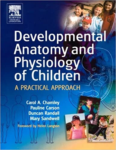 Developmental Anatomy and Physiology of Children: A Practical ...