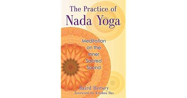 Amazon.com: The Practice of Nada Yoga: Meditation on the ...