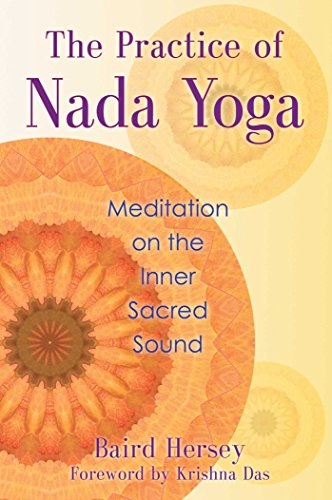 Amazon.com: The Practice of Nada Yoga: Meditation on the ...