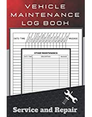 Vehicle Maintenance Log Book: Repairs And Maintenance Record Book for Cars, Trucks, Motorcycles and Other Vehicles with Parts List and Mileage Log | vehicle maintenance record book