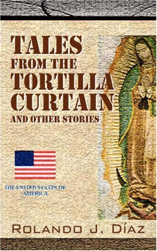 Tales From The Tortilla Curtain and Other Stories: Volume 1