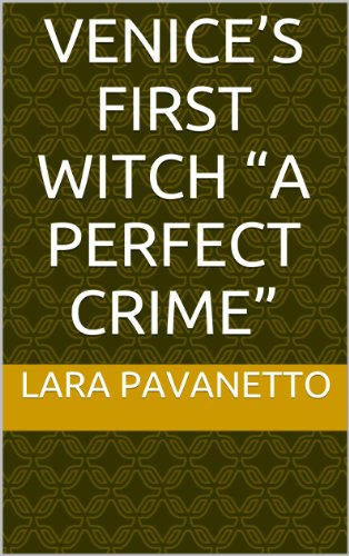 """Venice's First Witch """"A perfect crime"""""""