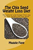 The Chia Seed Weight Loss Diet, Maggie Faye, 1460946626