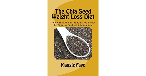Amazon.com: The Chia Seed Weight Loss Diet: The natural and ...