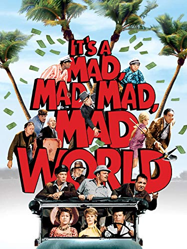 - It's a Mad, Mad, Mad, Mad World