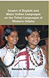 Impact of English And Major Indian Languages On The Tribal Languages of Western Odisha