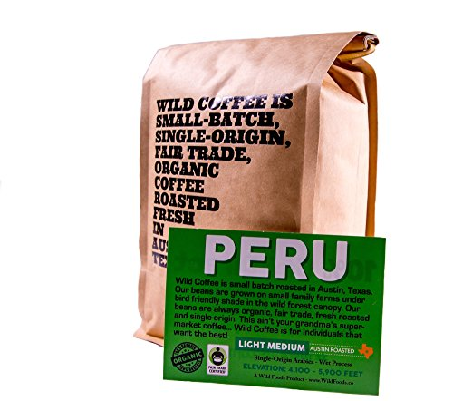 Wild Coffee, Whole Bean Organic Coffee, Fair Trade, Single-Origin, 100% Arabica, Austin Fresh Roasted (Peru Light Medium Roast, 12 ounce)