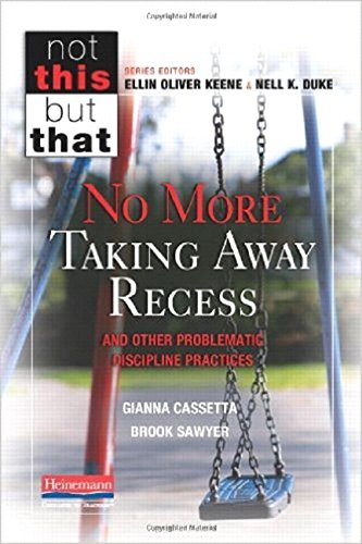 No More Taking Away Recess and Other Problematic Discipline Practices (Not This but That)