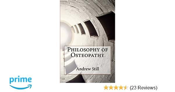 Philosophy of Osteopathy: Andrew T  Still: 9781517173678: Amazon com