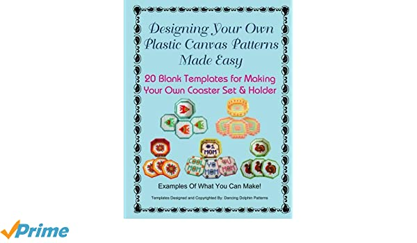 Designing Your Own Plastic Canvas Patterns Made Easy 60 Blank Stunning Easy Plastic Canvas Patterns