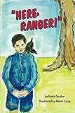 """""""Here, Ranger!"""""""