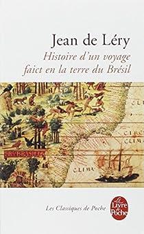Histoire d'un voyage faict en la terre de Brésil par Léry