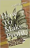 How To Make Profit: Forex Algorithmic Trading (FAT) Tips, Gambits & Complete Trading Strategy