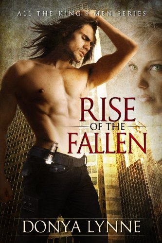 Rise of the Fallen (All the King's Men Book 1) by [Lynne, Donya]