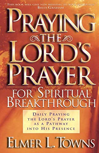 [READ] Praying the Lord's Prayer for Spiritual Breakthrough<br />[E.P.U.B]