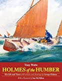 img - for Holmes of the Humber: His Life and Times book / textbook / text book
