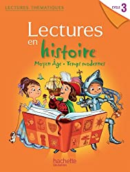 Lectures thématiques Histoire Cycle 3 - Moyen Âge, Temps modernes - Elève - Ed. 2013