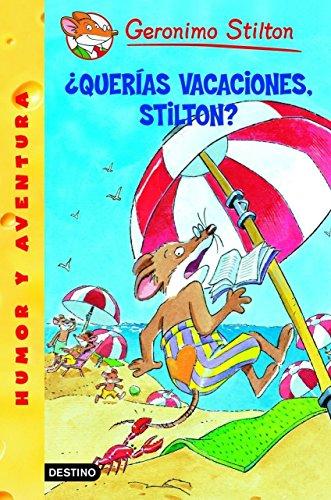 Descargar Libro ¿querías Vacaciones, Stilton?:  19 Geronimo Stilton