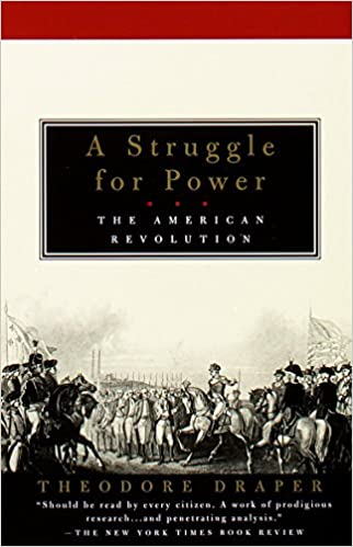 Image result for The Struggle for Power: The American Revolution, Theodore Draper,