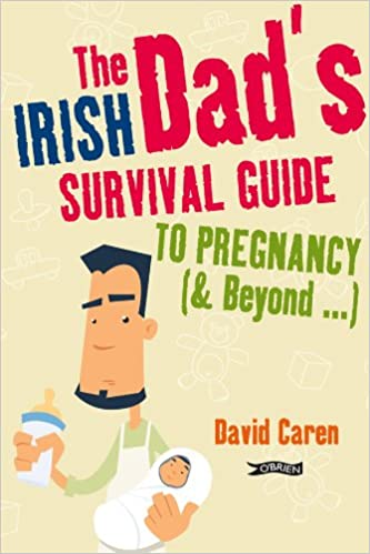 Book The Irish Dad's Survival Guide to Pregnancy [& Beyond]
