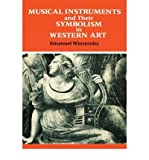 Musical Instruments and Their Symbolism in Western Art, Winternitz, Emanuel, 0300023766