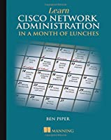 Learn Cisco Network Administration in a Month of Lunches Front Cover