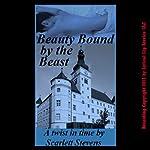 Beauty Bound by the Beast: Twist in Time Erotic Fairy Tales | Scarlett Stevens