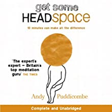 Get Some Headspace Audiobook by Andy Puddicombe Narrated by Andy Puddicombe