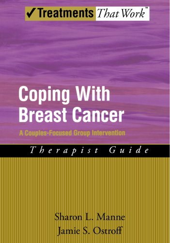 Coping with Breast Cancer: A Couples-Focused Group Intervention, Therapist Guide (Treatments That Work)