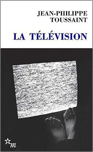 La Télévision - Toussaint Jean-Philippe