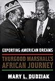 Exporting American Dreams, Mary L. Dudziak, 0195329015