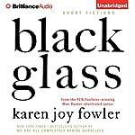 Black Glass: Short Fictions | Karen Joy Fowler