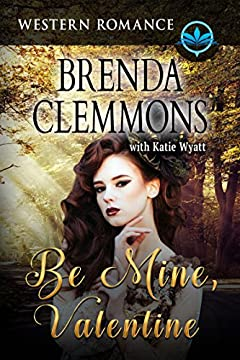Be Mine, Valentine: Contemporary Western Romance (Sweet Western Romance Book 2)