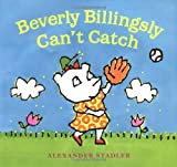 Beverly Billingsly Can't Catch, Alexander Stadler, 0152049061