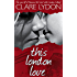 This London Love (A London Romance)