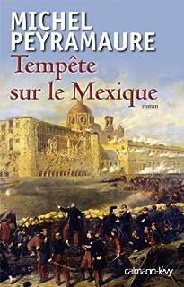 Tempête sur le Mexique : roman, Peyramaure, Michel