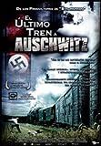 El último tren a Auschwitz [DVD]