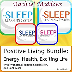 Positive Living Bundle: Energy, Health, Exciting Life Speech