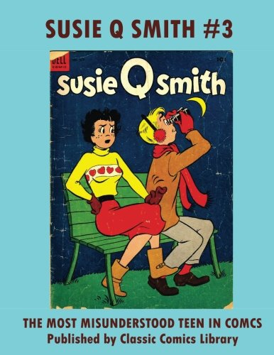 Download Susie Q Smith Comics #3 in Paperback!: Email Request Our Giant Comic Catalog Or Visit www.facebook.com/classsiccomicslibrary ebook