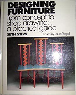 Genial Designing Furniture From Concept To Shop Drawing: A Practical Guide: Smith  Stem, Seth Stem, Laura Tringali: 9780942391022: Amazon.com: Books