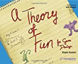 Theory of Fun for Game Design, Raph Koster, 1932111972