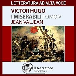 I Miserabili. Tomo 5 - Jean Valjean