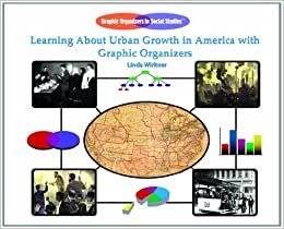Learning about Urban Growth in America with Graphic Organizers